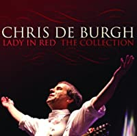Lady In Red: The Collection - Chris De Burgh by Chris De Burgh (2013-01-29)