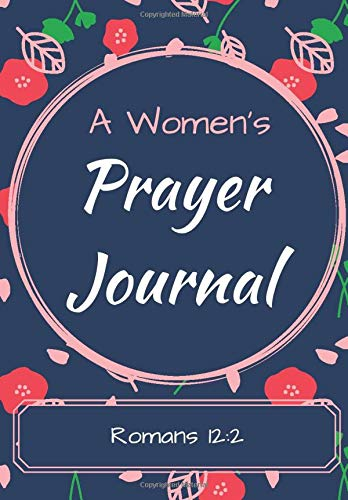 A Women's Prayer Journal: Seeking God and His purpose for you Everyday