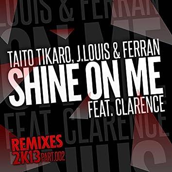 Shine on Me, Vol. 2 (Remixes 2K13)
