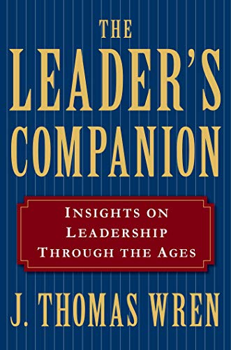 The Leader's Companion: Insights on Leadership Through...