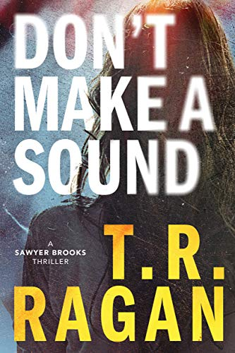 Don't Make a Sound: A Sawyer Brooks Thriller