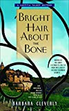 Bright Hair About the Bone (Leatitia Talbot Mysteries, No. 2)