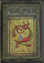 Petit Grimoire Le Bestiaire médiéval de Xavier Hussön