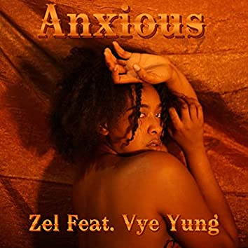 Anxious (feat. Vye Yung)