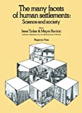 The Many Facets of Human Settlements: Papers Prepared for AAAS Activities in Connection with HABITAT: The U.N. Conference on Human Settlements