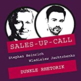 Dunkle Rhetorik: Sales-up-Call