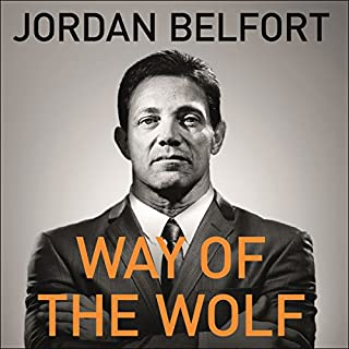 Way of the Wolf     Straight Line Selling: Master the Art of Persuasion, Influence, and Success              By:                                                                                                                                 Jordan Belfort                               Narrated by:                                                                                                                                 Jordan Belfort                      Length: 7 hrs and 28 mins     967 ratings     Overall 4.6