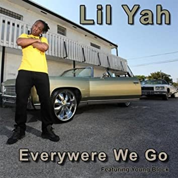 Everywere We Go (feat. Young Block)
