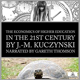 The Economics of Higher Education in the 21st Century audiobook cover art