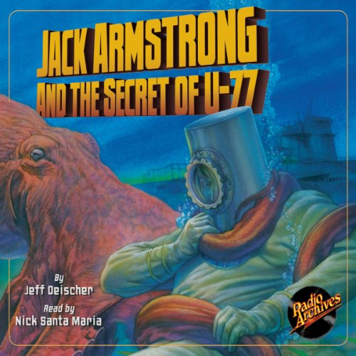 Jack Armstrong and the Secret of U-77 audiobook cover art