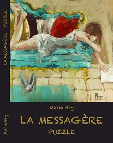 """La messagère """" PUZZLE"""": Si elle pousse votre porte, votre vie bascule... (French Edition)"""