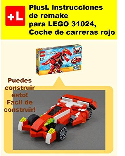 PlusL instrucciones de remake para LEGO 31024, Coche de carreras rojo: Usted puede construir Coche de carreras rojo de sus propios ladrillos