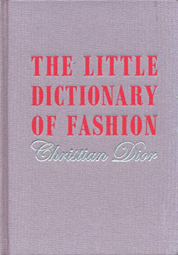 Dior, C: Little Dictionary of Fashion: A Guide to Dress Sense for Every Woman