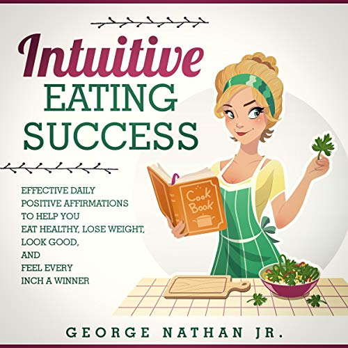 Intuitive Eating Success: Effective Daily Positive Affirmations to Help You Eat Healthy, Lose Weight, Look Good, and Feel Every Inch a Winner Titelbild