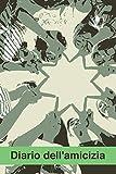Diario Dell'amicizia: Amiche Per Sempre Amore Taccuino Journal libretto D'appunti Blocco Notes Quaderno Agendina Giornale Per Uomini e Donne