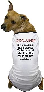 CafePress TKD Disclaimer Dog T Shirt Dog T-Shirt