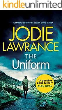 THE UNIFORM an utterly addictive Scottish crime thriller (Detective Helen Carter Book 1)