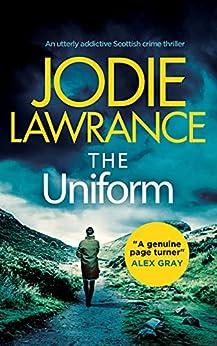 THE UNIFORM an utterly addictive Scottish crime thriller (Detective Helen Carter Book 1) (English Edition) PDF EPUB Gratis descargar completo