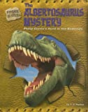 The Albertosaurus Mystery: Philip Currie s Hunt in the Badlands (Fossil Hunters)
