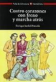 Cuatro corazones con freno y marcha atras/ Four Hearts with Restraint and Reverse (Aula de literatura/ School of Literature) (Spanish Edition) by Enrique Jardiel Poncela(2006-06-30)