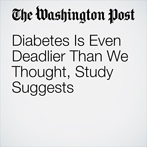 Diabetes Is Even Deadlier Than We Thought, Study Suggests copertina