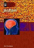 Autism (Genetic and Developmental Diseases and Disorders) - Jeri Freedman