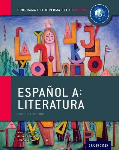 Programa del Diploma del IB Oxford: Español A: Literatura, Libro del Alumno (Ib Diploma Program)