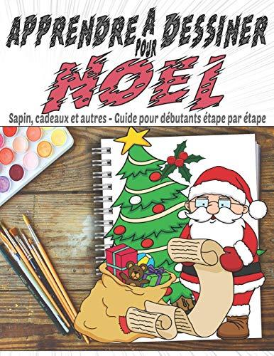 Apprendre A Dessiner Pour Noel, Sapin, Cadeaux et autres -...