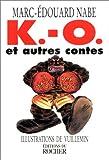 K.-O. et autres contes