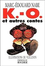 K.-O. et autres contes de Marc-Edouard Nabe