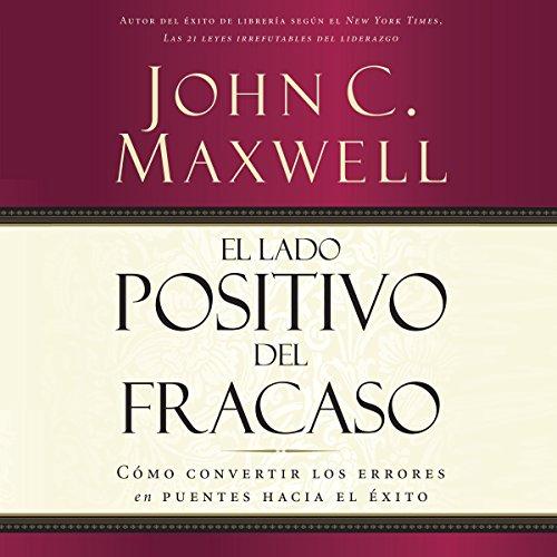 El Lado Positivo del Fracaso [The Upside of Failure] audiobook cover art