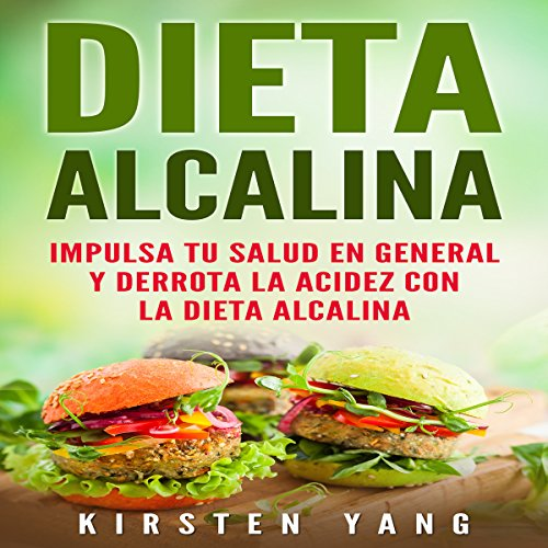 Dieta Alcalina [Alkaline Diet]     Impulsa Tu Salud en General y Derrota la Acidez con la Dieta Alcalina [Boost Your Overall Health and Defeat Heartburn with the Alkaline Diet]              By:                                                                                                                                 Kirsten Yang                               Narrated by:                                                                                                                                 Massiel Pena                      Length: 1 hr and 38 mins     Not rated yet     Overall 0.0