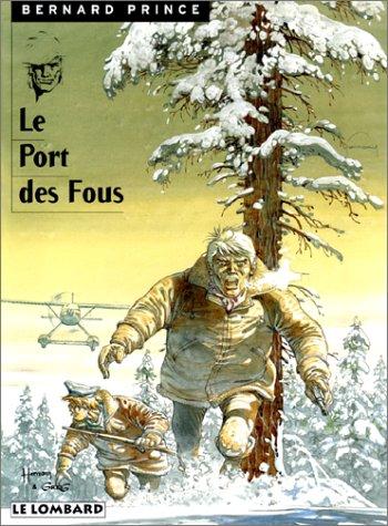 Bernard Prince, tome 13 : Le Port des fous