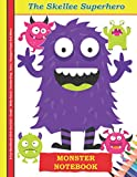 The Skellee Superhero Monster Notebook A Fun Workbook With Dot Grid - Graph - Wide Ruled - Handwriting - Story - Hexagon Paper And More: A Cute ... Gift For Kids (Skellee Superhero Activities)