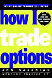 How I Trade Options (Wiley Trading Book 350)