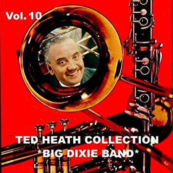Ted Heath Collection, Vol. 10: Big Dixie Band