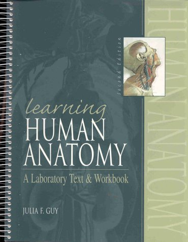 Learning Human Anatomy: A Laboratory Text and Workbook (2nd Edition)
