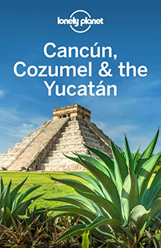 Lonely Planet Cancun, Cozumel & the Yucatan (Travel Guide) (English Edition)