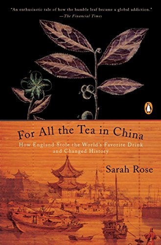 For All the Tea in China: How England Stole the World's...