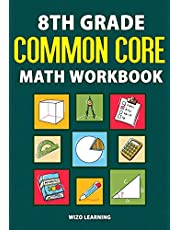 8th Grade Common Core Math Workbook: Daily Practice Questions & Answers To Help Students Succeed