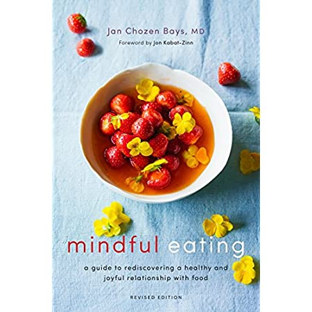 Health Shopping Mindful Eating: A Guide to Rediscovering a Healthy and Joyful Relationship with Food (Revised Edition)