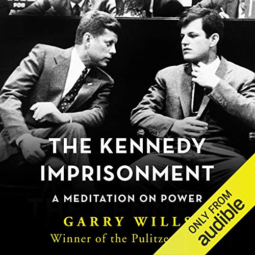 The Kennedy Imprisonment Audiobook By Garry Wills cover art
