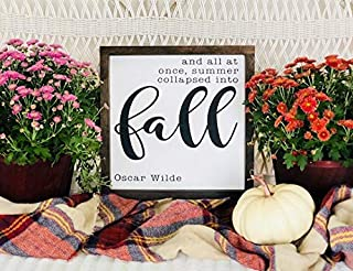 Framed Fall Wooden Sign, Fall Decor, Autumn Sign, Farmhouse Decor, Framed Sign, Fixer Upper, and All at Once Summer collapsed into Fall