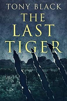 The Last Tiger by [Tony Black]