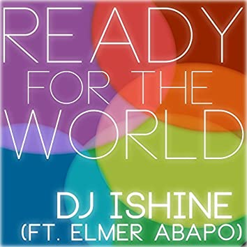 Ready for the World (feat. Elmer Abapo)