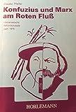Konfuzius und Marx am Roten Fluss: Vietnamesische Reformkonzepte nach 1975 - Claudia Pfeifer