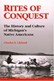 Rites of Conquest: The History and Culture of Michigan s Native Americans