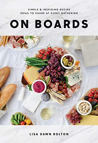 [Lisa Dawn Bolton] On Boards:- Simple & Inspiring Recipe Ideas to Share at Every Gathering - HB