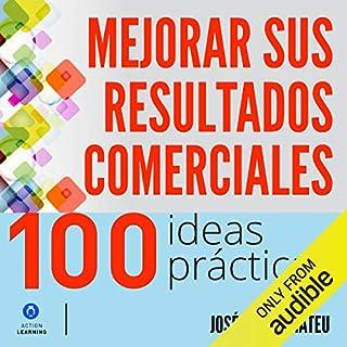 100 ideas prácticas para mejorar sus resultados comerciales [100 Practical Ideas to Improve Your Business Results] audiobook cover art