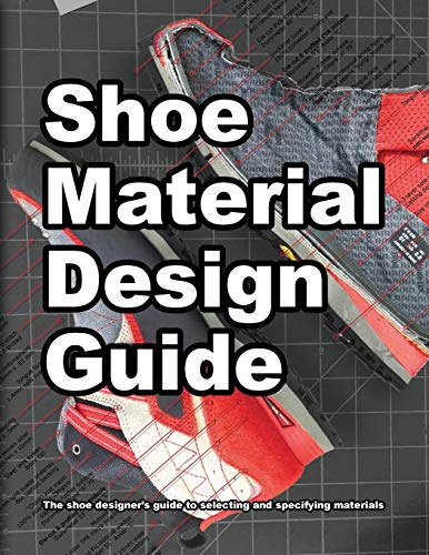 Shoe Material Design Guide: The shoe designers complete guide to...